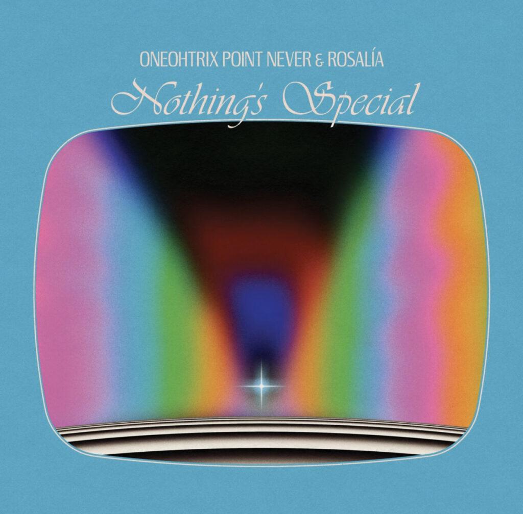 Розалия выпустила трек NOTING SPECIAL совместно с Oneohtrix Point Never